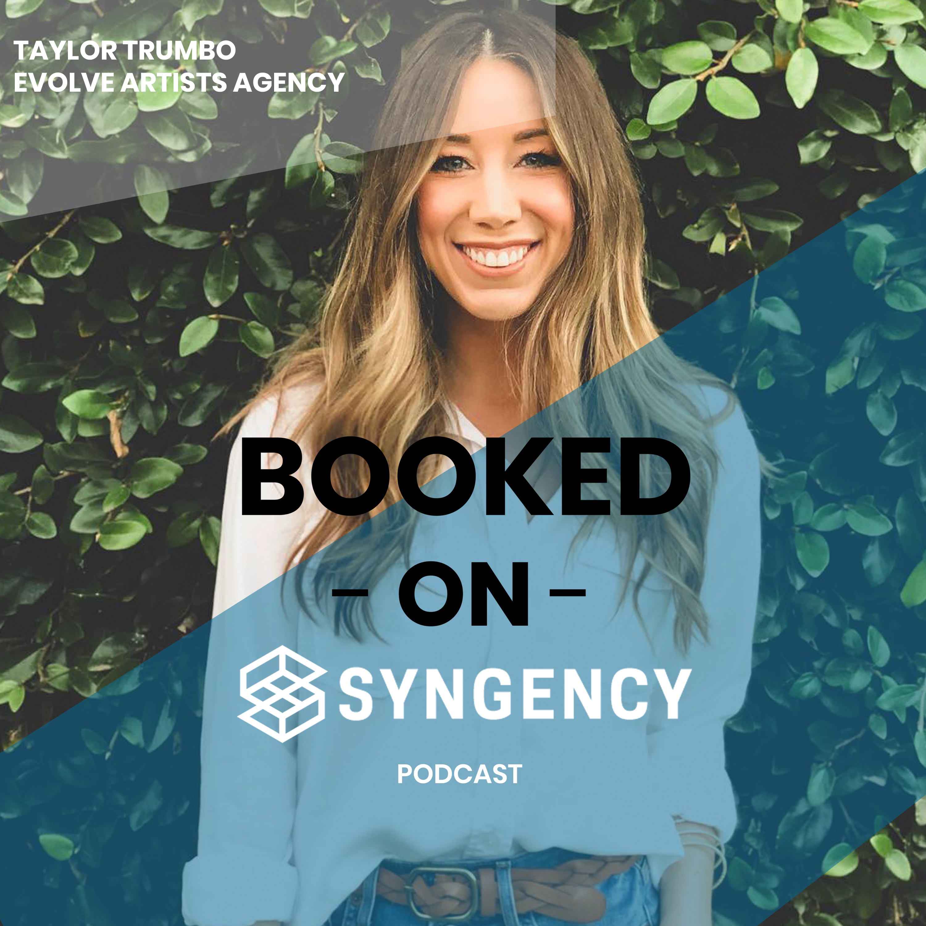 Booked On Syngency (Epi 2) w/ Taylor Trumbo of Evolve Artists Agency